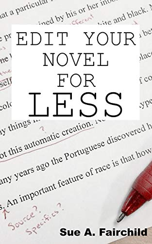 Edit Your Novel for Less!: Tips and Tricks to Save Money During the Editing Process by [Sue A. Fairchild]