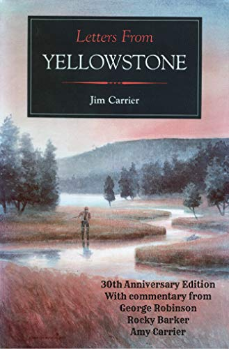 Letters from Yellowstone - 30th Anniversary Edition by [Jim Carrier, Robert Spannring, George Robinson]
