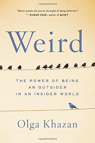 Weird: The Power of Being an Outsider in an Insider World book cover