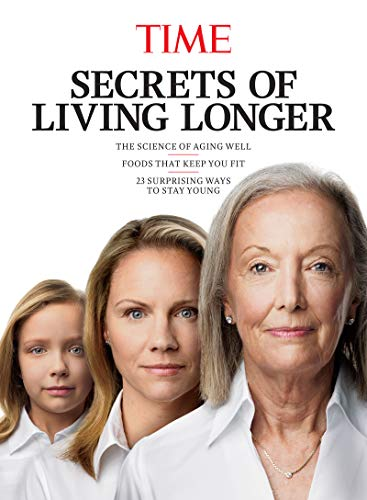 TIME Secrets of Living Longer by [The Editors Of TIME]