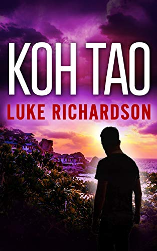 Koh Tao (Leo Keane international thriller Book 0) by [Luke Richardson]