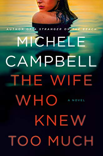 The Wife Who Knew Too Much: A Novel by [Michele Campbell]