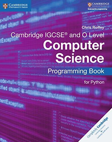 Cambridge IGCSE® and O Level Computer Science Programming Book for Python (Cambridge International IGCSE)