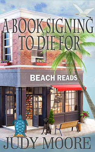 A Book Signing To Die For by [Judy Moore]