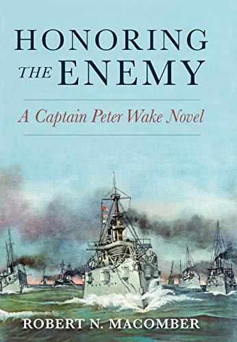 Honoring the Enemy: A Captain Peter Wake Novel