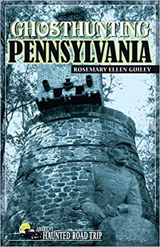 Ghosthunting Pennsylvania (America's Haunted Road Trip) Paperback – September 29, 2009 by Rosemary Ellen Guiley  (Author)