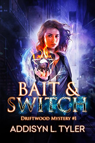 Bait & Switch: An Urban Fantasy Mystery (Driftwood Mystery Book 1) Kindle Edition by A.L. Tyler  (Author)