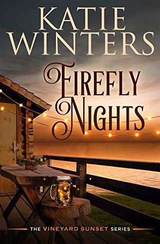 Firefly Nights (The Vineyard Sunset Series Book 2) by [Katie Winters]