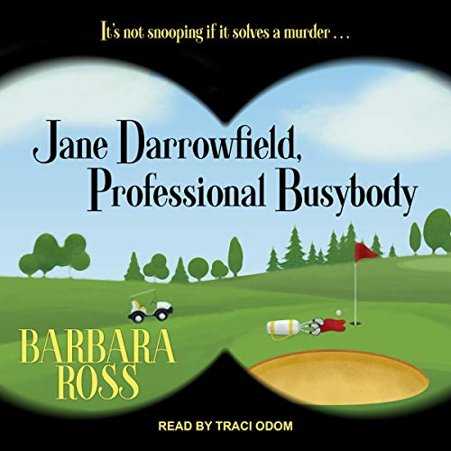 Jane Darrowfield, Professional Busybody: Jane Darrowfield Series, Book 1