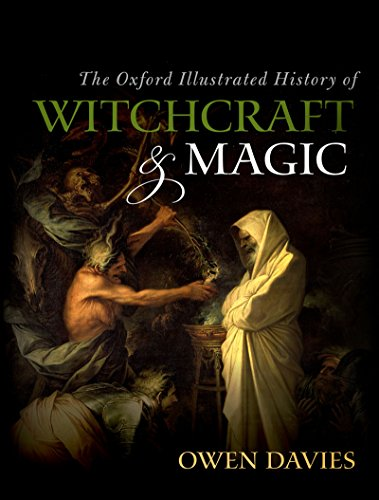 The Oxford Illustrated History of Witchcraft and Magic by [Owen Davies]