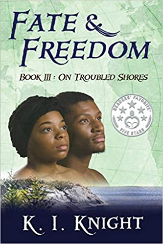 Fate & Freedom Book III – On Troubled Shores