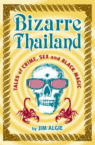 Bizarre Thailand: Tales of Crime, Sex and Black Magic by [Jim Algie]