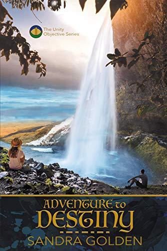 Adventure to Destiny (Unity Objective Series Book 1)