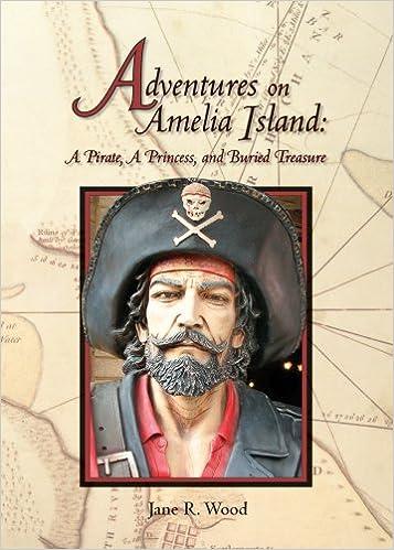 Adventures on Amelia Island: A Pirate, A Princess and Buried Treasure