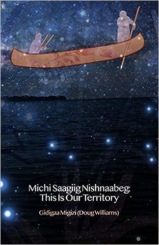 Book cover for Michi Saagiig Nishnaabeg: This Is Our Territory by Gidigaa Migizi (Doug Williams)