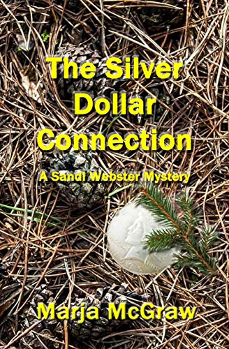 The Silver Dollar Connetion: A Sandi Webster Mystery (The Sandi Webster Mysteries Book 13) by [Marja McGraw]