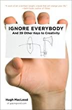Ignore Everybody:  BOOKS: Every business person should read