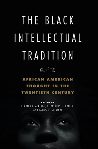 The Black Intellectual Tradition by Derrick Aldridge