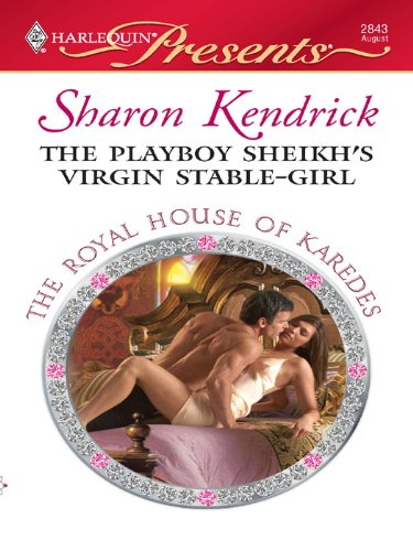 The Playboy Sheikh's Virgin Stable-Girl by Sharon Kendrick