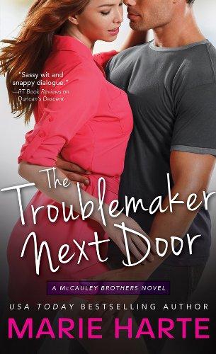 The Troublemaker Next Door by Marie Harte