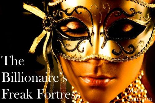 The Billionaire's Freak Fortress