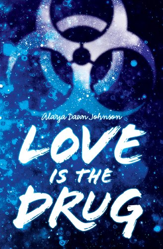 Love is the Drug by Alaya Dawn Johnson