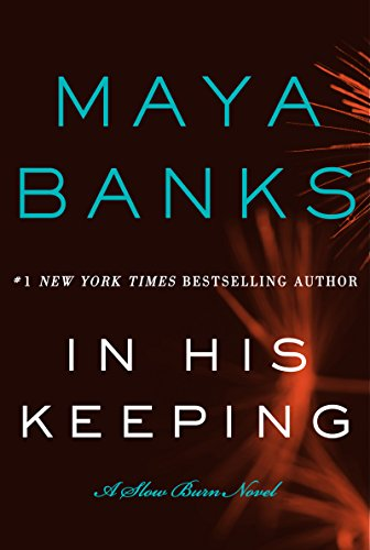 In His Keeping by Maya Banks