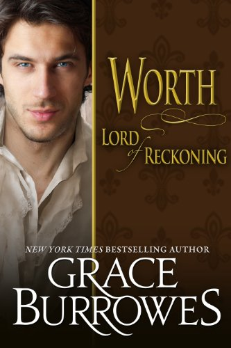 Worth: Lord of Reckoning by Grace Burrowes