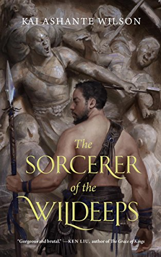 The Sorcerer of the Wildeeps by Kai Shante Wilson