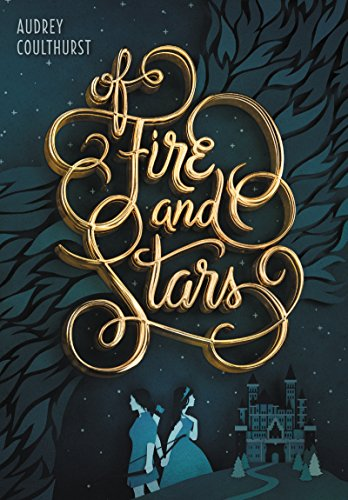 Of Fire and Stars by Audrey Coulthurst   Smart Bitches, Trashy Books