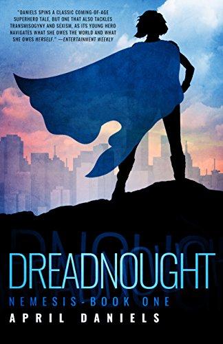 Dreadnought: Nemesis – Book One by April Daniels