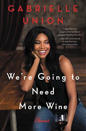 Books on Sale: We're Going to Need More Wine by Gabrielle Union & More
