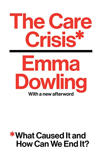 The Care Crisis by Emma Dowling