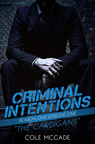 Criminal Intentions: The Cardigans by Cole McCade