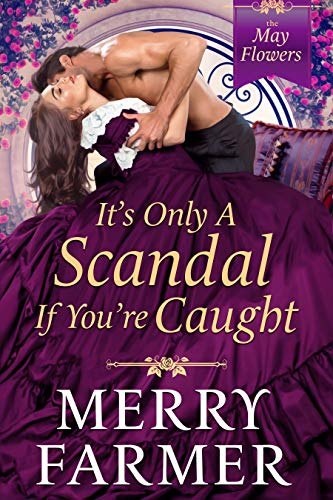 It's Only a Scandal if You're Caught by Merry Farmer