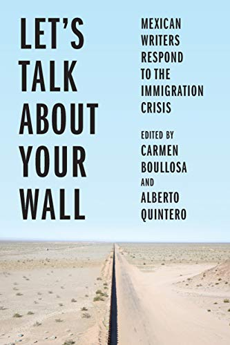 Let's Talk About Your Wall by Carmen Boullosa