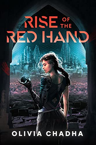 Rise of the Red Hand by Olivia Chadha