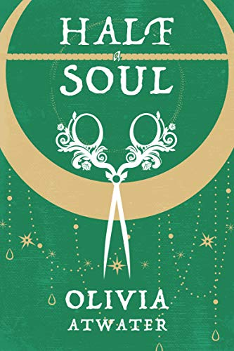 Half a Soul by Olivia Atwater