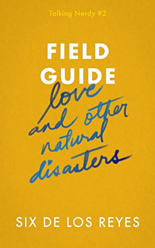 Field Guide: Love and Other Natural Disasters