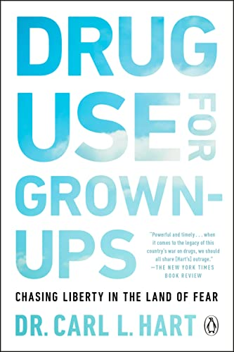 Drug Use for Grown-Ups by Dr. Carl Hart