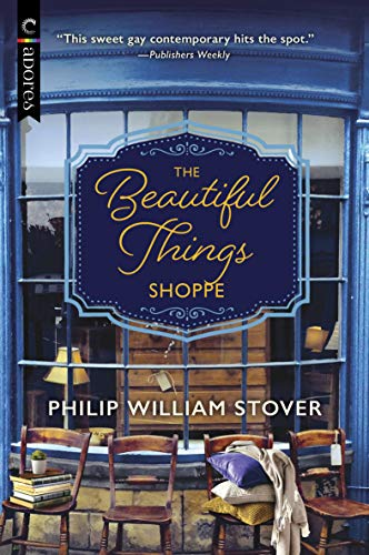 The Beautiful Things Shoppe by Phillip William Stover