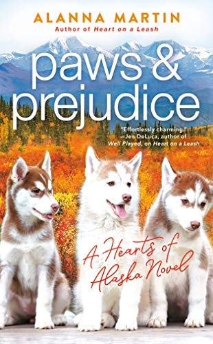 Paws and Prejudice by Alanna Martin