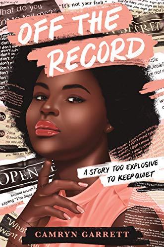 Off the Record by Camryn Garrett