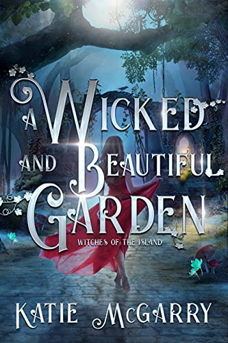 A Wicked and Beautiful Garden