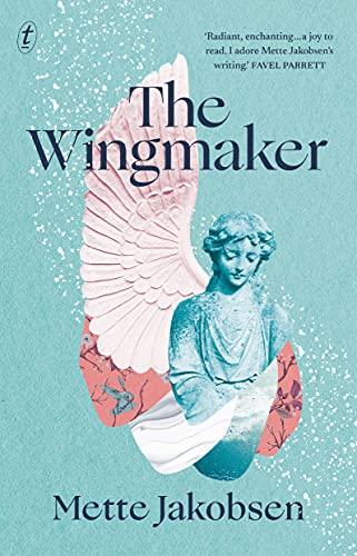The Wingmaker by Mette Jakobsen