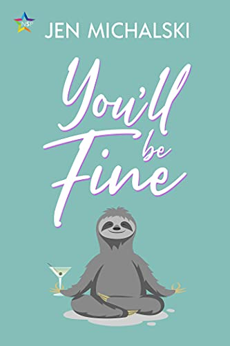 You'll Be Fine by Jen Michalski